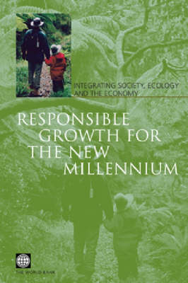 Responsible Growth for the New Millennium: Integrating Society, Ecology and the Economy (Hardback)