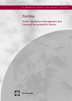 Zambia: Public Expenditure Management and Financial Accountability Review (Paperback)