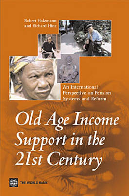 Old-Age Income Support in the 21st Century: An International Perspective on Pension Systems and Reform (Paperback)