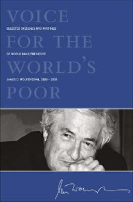 VOICES FOR THE WORLD'S POOR-SELECTED SPEECHES AND WRITINGS OF WORLD BANK PRESIDENT JAMES D WOLFENSOHN (Hardback)