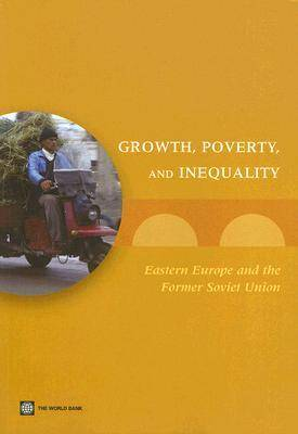Growth, Poverty, and Inequality: Eastern Europe and the Former Soviet Union (Paperback)