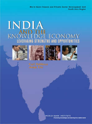 India and the Knowledge Economy: Leveraging Strengths and Opportunities (Paperback)