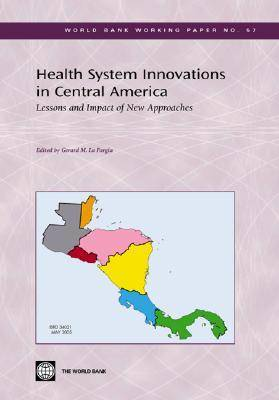 Health System Innovations in Central America: Lessons and Impact of New Approaches (Paperback)