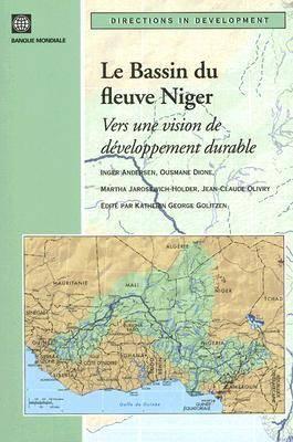 Le Bassin Du Fleuve Niger: Vers Une Vision De Developpement Durable (Paperback)