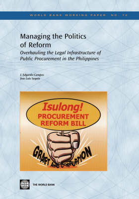 Managing the Politics of Reform: Overhauling the Legal Infrastructure of Public Procurement in the Philippines (Paperback)