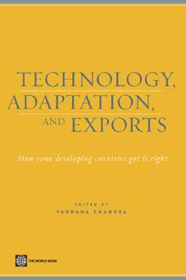 Technology, Adaptation, and Exports: How Some Developing Countries Got It Right (Paperback)