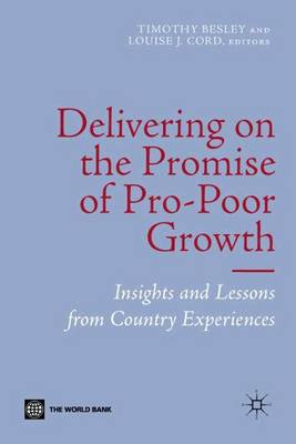 Delivering on the Promise of Pro-Poor Growth: Insights and Lessons from Country Experiences (Paperback)