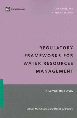 Regulatory Frameworks for Water Resources Management: A Comparative Study (Paperback)