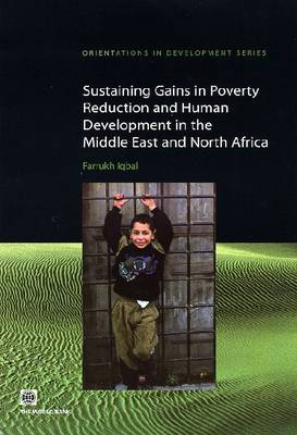 Sustaining Gains in Poverty Reduction and Human Development in the Middle East and North Africa (Paperback)