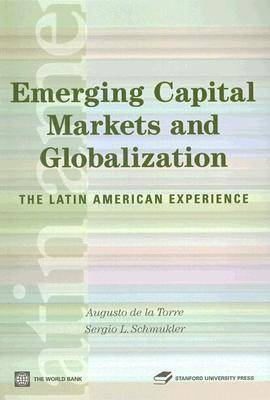 Emerging Capital Markets and Globalization: The Latin American Experience (Paperback)