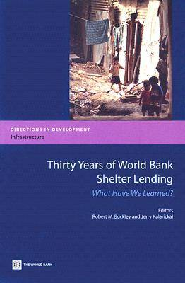 Thirty Years of World Bank Shelter Lending: What Have We Learned? (Paperback)
