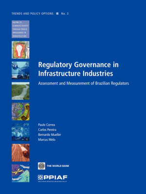 Regulatory Governance in Infrastructure Industries: Assessment and Measurement of Brazilian Regulators (Paperback)