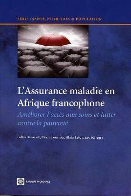 L'assurance Maladie En Afrique Francophone: Ameliorer L'acces Aux Sions Et Lutter Contre La Pauvrete (Paperback)