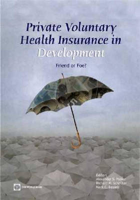 Private Voluntary Health Insurance in Development: Friend or Foe? (Paperback)