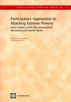 Participatory Approaches to Attacking Extreme Poverty: Cases Studies Led by the International Movement ATD Fourth World (Paperback)