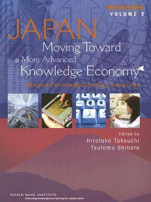 Japan, Moving Toward A More Advanced Knowledge Economy: Advanced Knowledge Creating Companies (Paperback)