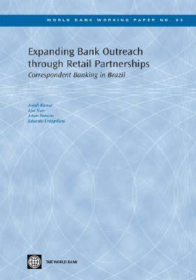 Expanding Bank Outreach through Retail Partnerships: Correspondent Banking in Brazil (Paperback)