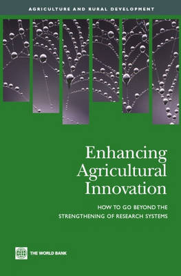 Enhancing Agricultural Innovation: How to Go Beyond the Strengthening of Research Systems (Paperback)