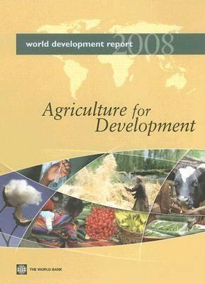 World Development Report 2008: Agriculture for Development (Hardback)