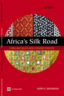Africa's Silk Road: China and India's New Economic Frontier (Paperback)