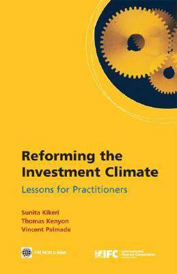 Reforming the Investment Climate: Lessons for Practitioners (Paperback)