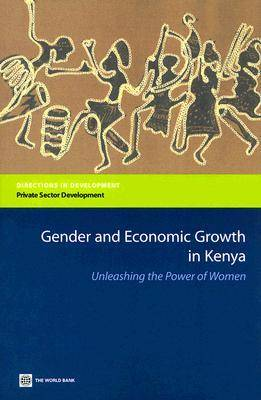 Gender and Economic Growth in Kenya - Directions in Development - Human Development (Paperback)
