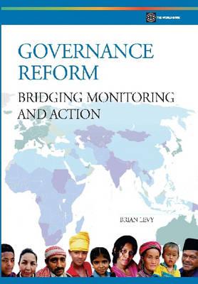 Governance Reform: Bridging, Monitoring, and Action (Paperback)