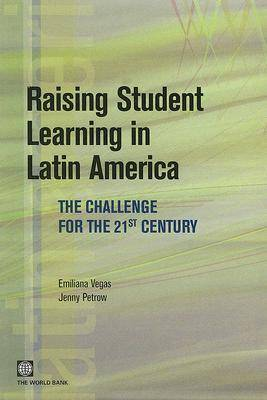 Raising Student Learning in Latin America: The Challenge for the 21st Century (Paperback)