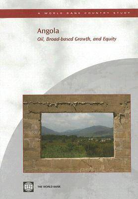 Angola: Oil, Broad-based Growth, and Equity (Paperback)