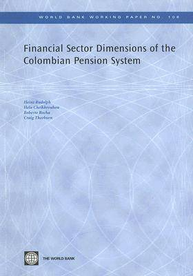 Financial Sector Dimensions of the Colombian Pension System (Paperback)