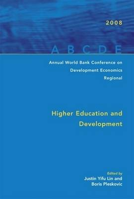 Annual World Bank Conference on Development Economics 2008, Regional: Higher Education and Development (Paperback)