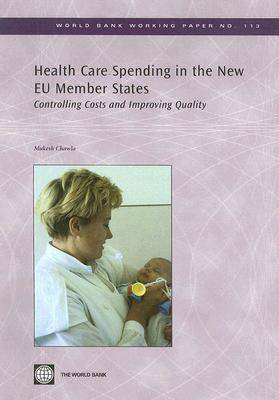 Health Care Spending in the New EU Member States: Controlling Costs and Improving Quality (Paperback)