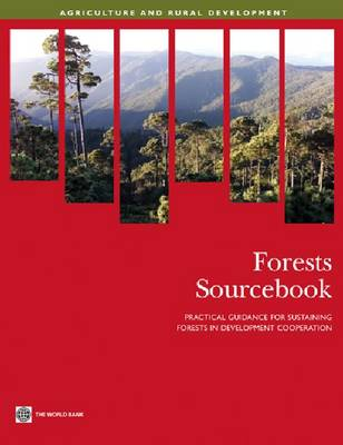 Forests Sourcebook: Practical Guidance for Sustaining Forests in Development Cooperation (Paperback)