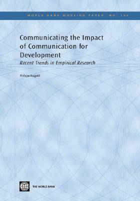 Communicating the Impact of Communication for Development: Recent Trends in Empirical Research (Paperback)