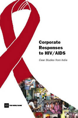 Corporate Responses to HIV/AIDS: Case Studies from India (Paperback)