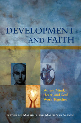 Development and Faith: Where Mind, Heart, and Soul Work Together (Paperback)