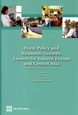Fiscal Policy and Economic Growth: Lessons for Eastern Europe and Central Asia (Paperback)