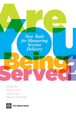 Are You Being Served?: New Tools for Measuring Service Delivery (Paperback)