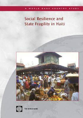 Social Resilience and State Fragility in Haiti (Paperback)