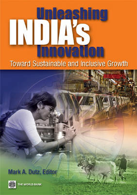 Unleashing India's Innovation: Toward Sustainable and Inclusive Growth (Paperback)
