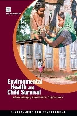 Environmental Health and Child Survival: Epidemiology, Economics, Experiences (Paperback)