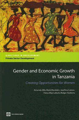 Gender and Economic Growth in Tanzania: Creating Opportunities for Women (Paperback)