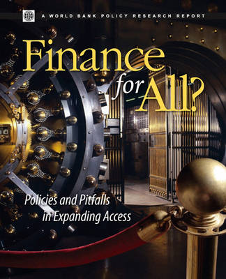Finance for All?: Policies and Pitfalls in Expanding Access - Policy Research Reports (Paperback)