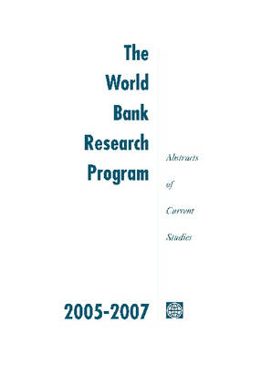 The World Bank Research Program 2005-2007: Abstracts of Current Studies (Paperback)