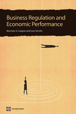 Business Regulation and Economic Performance (Paperback)