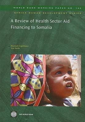 A Review of Health Sector Aid Financing to Somalia (Paperback)