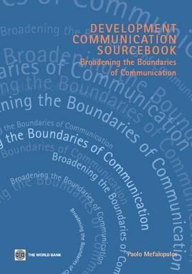 Development Communication Sourcebook: Broadening the Boundaries of Communication (Paperback)