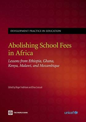 Abolishing School Fees in Africa: Lessons from Ethiopia, Ghana, Kenya, Malawi, and Mozambique (Paperback)