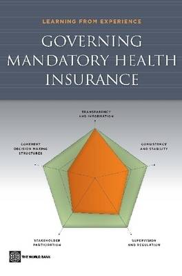 Governing Mandatory Health Insurance: Learning from Experience (Paperback)