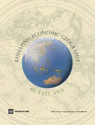 Reshaping Economic Geography in East Asia (Paperback)